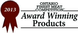 Ontario Finest Meat Competition Award Winning Product 2013